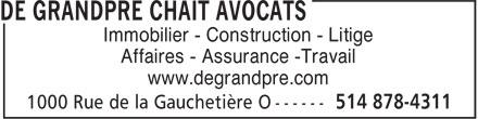 De Grandpré Chait Avocats (514-878-4311) - Annonce illustrée======= - Immobilier - Construction - Litige Affaires - Assurance -Travail www.degrandpre.com