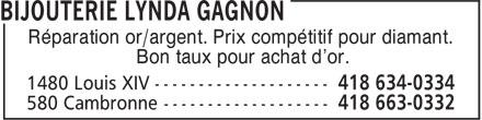 Bijouterie Lynda Gagnon (418-663-0332) - Annonce illustrée======= - Réparation or/argent. Prix compétitif pour diamant. Bon taux pour achat d'or.