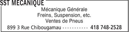 SST MÉCANIQUE (418-748-2528) - Annonce illustrée======= - Mécanique Générale Freins, Suspension, etc. Ventes de Pneus
