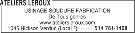 Ateliers Leroux (514-761-1408) - Annonce illustrée======= - USINAGE-SOUDURE-FABRICATION De Tous genres www.ateliersleroux.com  USINAGE-SOUDURE-FABRICATION De Tous genres www.ateliersleroux.com