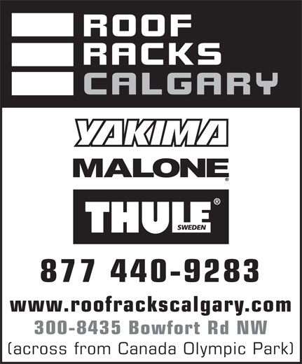 Roof Racks Calgary (1-877-781-8315) - Display Ad - 877 440-9283 www.roofrackscalgary.com 300-8435 Bowfort Rd NW (across from Canada Olympic Park)