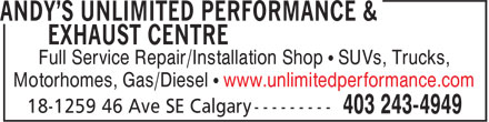 Andy's Unlimited Performance & Exhaust Centre (403-243-4949) - Annonce illustrée======= - Full Service Repair/Installation Shop • SUVs, Trucks, Motorhomes, Gas/Diesel • www.unlimitedperformance.com