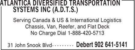 Atlantica Diversified Transportation Systems Inc (902-641-5141) - Annonce illustrée======= - Serving Canada & US & International Logistics Chassis, Van, Reefer, and Flat Deck No Charge Dial 1-888-420-5713