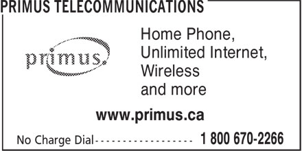 Primus Canada (1-800-670-2266) - Display Ad - www.primus.ca Home Phone, Unlimited Internet, Wireless and more