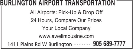 Burlington Airport Transportation (905-689-7777) - Annonce illustrée======= - All Airports: Pick-Up & Drop Off 24 Hours, Compare Our Prices Your Local Company www.awelimousine.com All Airports: Pick-Up & Drop Off 24 Hours, Compare Our Prices Your Local Company www.awelimousine.com
