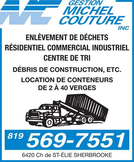 Gestion Michel Couture Inc (819-569-7551) - Annonce illustrée======= - ENLÈVEMENT DE DÉCHETS RÉSIDENTIEL COMMERCIAL INDUSTRIEL CENTRE DE TRI DÉBRIS DE CONSTRUCTION, ETC. LOCATION DE CONTENEURS DE 2 À 40 VERGES 819 569-7551 6420 Ch de ST-ÉLIE SHERBROOKE