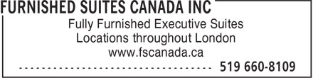 Furnished Suites Canada Inc (519-660-8109) - Annonce illustrée======= - Fully Furnished Executive Suites Locations throughout London www.fscanada.ca
