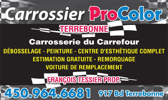 Carrosserie Du Carrefour_ (450-964-6681) - Annonce illustrée======= - TERREBONNE Carrosserie du Carrefour DÉBOSSELAGE - PEINTURE - CENTRE D'ESTHÉTIQUE COMPLET ESTIMATION GRATUITE - REMORQUAGE VOITURE DE REMPLACEMENT FRANÇOIS TESSIER PROP. 917 Bd Terrebonne 450.964.6681646681