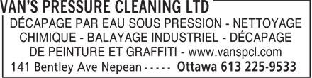 Van's Pressure Cleaning Ltd (613-225-9533) - Annonce illustrée======= - DÉCAPAGE PAR EAU SOUS PRESSION - NETTOYAGE CHIMIQUE - BALAYAGE INDUSTRIEL - DÉCAPAGE DE PEINTURE ET GRAFFITI - www.vanspcl.com DÉCAPAGE PAR EAU SOUS PRESSION - NETTOYAGE CHIMIQUE - BALAYAGE INDUSTRIEL - DÉCAPAGE DE PEINTURE ET GRAFFITI - www.vanspcl.com
