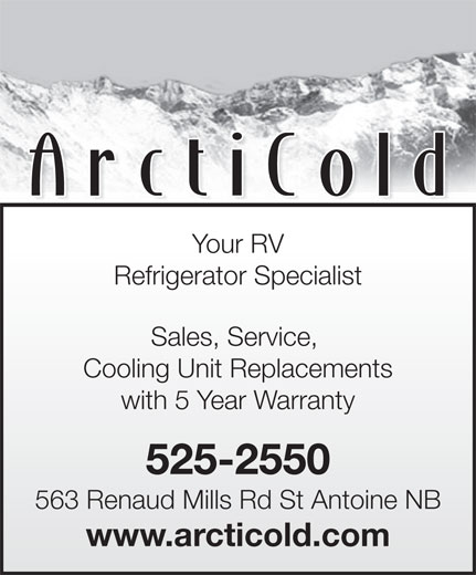 Arctic Cold Refrigeration Services (506-525-2550) - Annonce illustrée======= - Your RV Refrigerator Specialist Sales, Service, Cooling Unit Replacements with 5 Year Warranty 525-2550 563 Renaud Mills Rd St Antoine NB www.arcticold.com