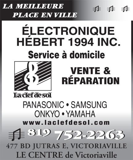 Electronique Hébert Clef De Sol (819-752-2263) - Annonce illustrée======= - LA MEILLEURE PLACE EN VILLE 752-2263752-2263 ÉLECTRONIQUE HÉBERT 1994 INC. Service à domicile VENTE & RÉPARATION PANASONIC   SAMSUNG ONKYO   YAMAHA www.laclefdesol.com 819819