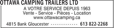 Ottawa Camping Trailers Ltd (613-822-2268) - Display Ad - A VOTRE SERVICE DEPUIS 1963 Vente - Service - Pièces - Location www.ottawacamping.ca Vente - Service - Pièces - Location www.ottawacamping.ca A VOTRE SERVICE DEPUIS 1963