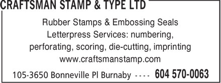 Craftsman Stamp & Type Ltd (604-570-0063) - Annonce illustrée======= - Rubber Stamps & Embossing Seals Letterpress Services: numbering, perforating, scoring, die-cutting, imprinting www.craftsmanstamp.com