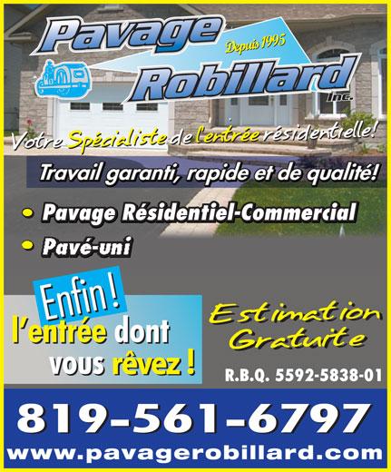 Pavage Robillard (819-561-6797) - Annonce illustrée======= - Depuis 1995 Travail garanti, rapide et de qualité! Pavage Résidentiel-Commercial Pavé-uni rêvez R.B.Q. 5592-5838-01 www.pavagerobillard.com