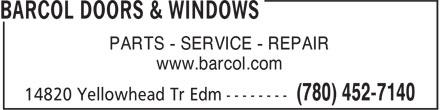 Barcol Doors & Windows (780-452-7140) - Display Ad - PARTS - SERVICE - REPAIR www.barcol.com