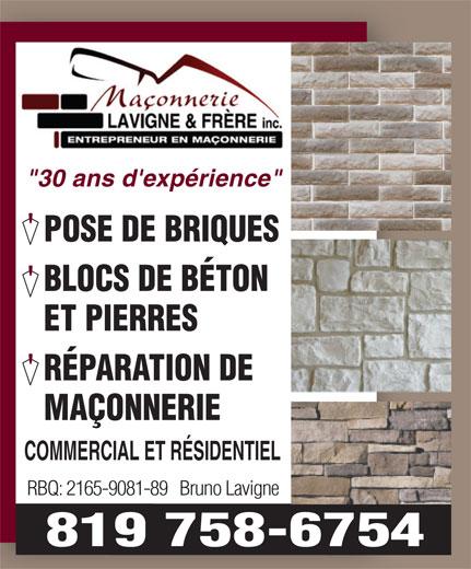 """Maçonnerie Lavigne & Frère Inc (819-758-6754) - Annonce illustrée======= - """"30 ans d'expérience"""" POSE DE BRIQUES BLOCS DE BÉTON ET PIERRES RÉPARATION DE MAÇONNERIE COMMERCIAL ET RÉSIDENTIEL RBQ: 2165-9081-89   Bruno Lavigne 819 758-6754"""