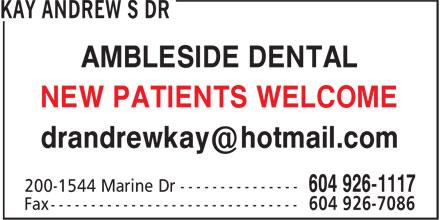 Dr Andrew S Kay (604-926-1117) - Annonce illustrée======= - AMBLESIDE DENTAL NEW PATIENTS WELCOME