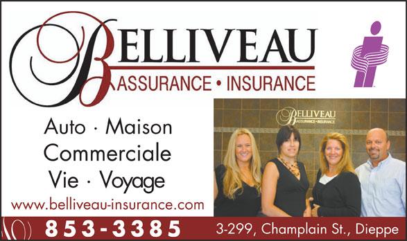 Assurance Belliveau Insurance (506-853-3385) - Annonce illustrée======= - Commerciale Vie · Voyage www.belliveau-insurance.com 3-299, Champlain St., Dieppe 853-338 Auto · Maison
