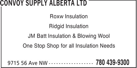 Convoy Supply Alberta Ltd (780-439-9300) - Display Ad - Roxw Insulation Ridgid Insulation JM Batt Insulation & Blowing Wool One Stop Shop for all Insulation Needs