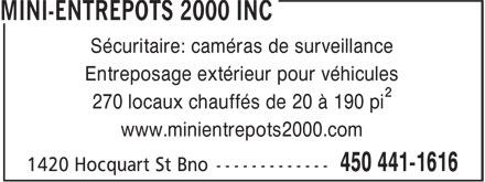 Mini-Entrepôts 2000 Inc (450-441-1616) - Annonce illustrée======= - Sécuritaire: caméras de surveillance Entreposage extérieur pour véhicules 270 locaux chauffés de 20 à 190 pi² www.minientrepots2000.com