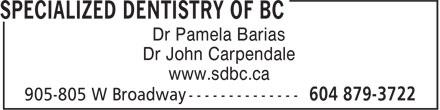 Specialized Dentistry of BC (604-879-3722) - Annonce illustrée======= - Dr Pamela Barias Dr John Carpendale www.sdbc.ca Dr Pamela Barias Dr John Carpendale www.sdbc.ca