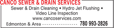 Canco Sewer & Drain Services (780-993-2826) - Annonce illustrée======= - Sewer & Drain Cleaning • Hydro Jet Flushing • Video Line Inspection www.cancoservices.com Sewer & Drain Cleaning • Hydro Jet Flushing • Video Line Inspection www.cancoservices.com