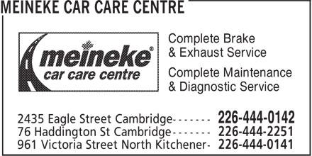 Meineke Car Care Centre (226-444-0142) - Display Ad - Complete Brake & Exhaust Service Complete Maintenance & Diagnostic Service