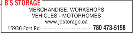 J B's Storage (780-473-5158) - Annonce illustrée======= - www.jbstorage.ca MERCHANDISE, WORKSHOPS VEHICLES - MOTORHOMES VEHICLES - MOTORHOMES MERCHANDISE, WORKSHOPS www.jbstorage.ca