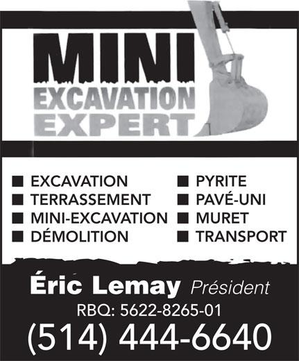 Mini Excavation Expert (514-444-6640) - Annonce illustrée======= - MINI-EXCAVATION TRANSPORT DÉMOLITION Éric Lemay Président RBQ: 5622-8265-01 (514) 444-6640 MURET PYRITE EXCAVATION PAVÉ-UNI TERRASSEMENT PYRITE EXCAVATION PAVÉ-UNI TERRASSEMENT MURET MINI-EXCAVATION TRANSPORT DÉMOLITION Éric Lemay Président RBQ: 5622-8265-01 (514) 444-6640 PYRITE EXCAVATION PAVÉ-UNI TERRASSEMENT MURET MINI-EXCAVATION TRANSPORT PYRITE EXCAVATION PAVÉ-UNI TERRASSEMENT MINI-EXCAVATION TRANSPORT DÉMOLITION Éric Lemay Président RBQ: 5622-8265-01 MURET (514) 444-6640 Éric Lemay Président RBQ: 5622-8265-01 (514) 444-6640 DÉMOLITION