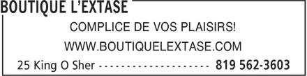 Boutique L'Extase (819-562-3603) - Display Ad - COMPLICE DE VOS PLAISIRS! WWW.BOUTIQUELEXTASE.COM