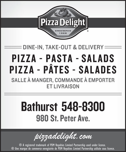 Pizza Delight (506-548-8300) - Annonce illustrée======= - A registered trademark of PDM Royalties Limited Partnership used under license. Une marque de commerce enregistrée de PDM Royalties Limited Partnership utilisée sous licence.