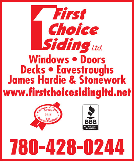 First Choice Siding & Windows Ltd (780-428-0244) - Annonce illustrée======= - Windows   Doors Decks   Eavestroughs James Hardie & Stonework www.firstchoicesidingltd.net 2011 780-428-0244