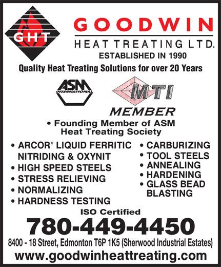 Goodwin Heat Treating Ltd (780-449-4450) - Annonce illustrée======= - 8400 - 18 Street, Edmonton T6P 1K5 (Sherwood Industrial Estates) Quality Heat Treating Solutions for over 20 Years ISO Certified 780-449-4450 8400 - 18 Street, Edmonton T6P 1K5 (Sherwood Industrial Estates) Quality Heat Treating Solutions for over 20 Years ISO Certified 780-449-4450