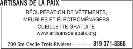 Artisans de la Paix (819-371-3366) - Annonce illustrée======= - MEUBLES ET ÉLECTROMÉNAGERS CUEILLETTE GRATUITE www.artisansdelapaix.org RÉCUPÉRATION DE VÊTEMENTS,