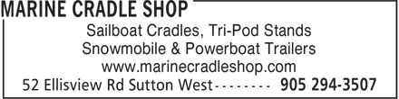 Marine Cradle Shop (905-294-3507) - Display Ad - www.marinecradleshop.com Sailboat Cradles, Tri-Pod Stands Snowmobile & Powerboat Trailers