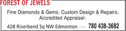 Forest Of Jewels (780-438-3682) - Annonce illustrée======= - Fine Diamonds & Gems. Custom Design & Repairs. Accredited Appraiser. Fine Diamonds & Gems. Custom Design & Repairs. Accredited Appraiser.
