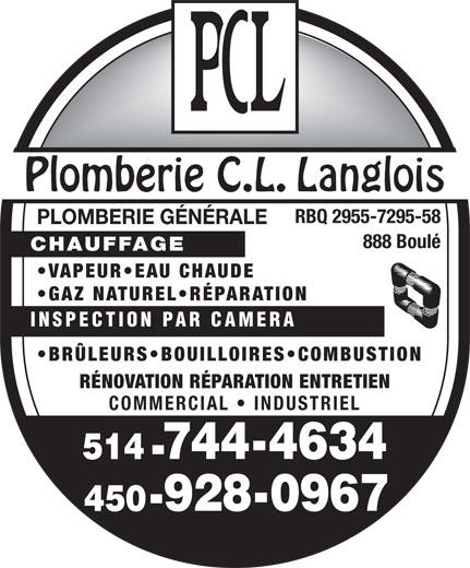 Plomberie C L Langlois (450-928-0967) - Annonce illustrée======= - RBQ 2955-7295-58 PLOMBERIE GÉNÉRALE 888 Boulé CHAUFFAGE VAPEUR EAU CHAUDE GAZ NATUREL RÉPARATION INSPECTION PAR CAMERA BRÜLEURS BOUILLOIRES COMBUSTION RÉNOVATION RÉPARATION ENTRETIEN COMMERCIAL   INDUSTRIEL