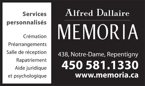 Alfred Dallaire Memoria (450-581-1330) - Annonce illustrée======= - Services personnalisés Crémation Préarrangements Salle de réception 438, Notre-Dame, Repentigny Rapatriement 450 581.1330 Aide juridique et psychologique