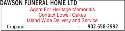 Dawson Funeral Home Ltd (902-658-2992) - Display Ad - Agent For Heritage Memorials Contact Lowell Oakes Island Wide Delivery and Service