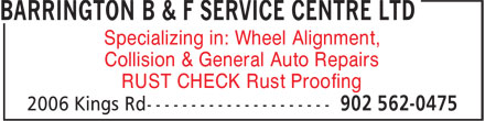 Barrington B & F Service Centre Ltd (902-562-0475) - Annonce illustrée======= - Collision & General Auto Repairs RUST CHECK Rust Proofing Specializing in: Wheel Alignment,