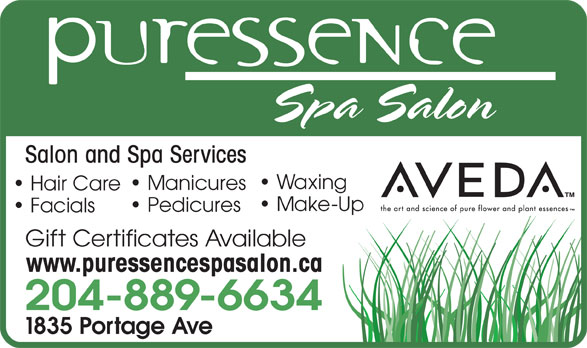 Puressence Spa Salon (204-889-6634) - Annonce illustrée======= - Salon and Spa Services Waxing Manicures Hair Care Make-Up Pedicures Facials Gift Certificates Available www.puressencespasalon.ca 204-889-6634 1835 Portage Ave