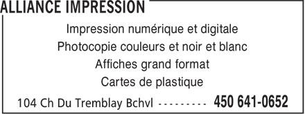Impression Alliance (450-641-0652) - Annonce illustrée======= - Impression numérique et digitale Photocopie couleurs et noir et blanc Affiches grand format Cartes de plastique