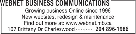 WebNet Business Communications (204-896-1986) - Annonce illustrée======= - Growing business Online since 1996 New websites, redesign & maintenance Find out more at: www.webnet.mb.ca