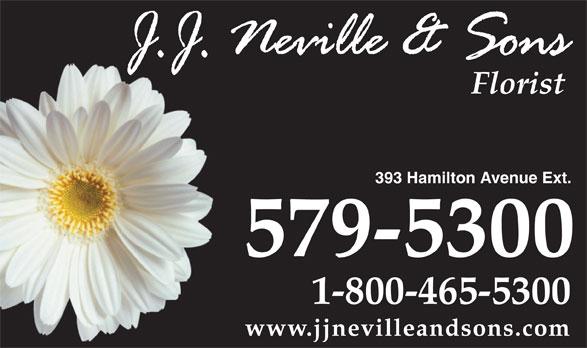 Neville J J & Sons Ltd (709-579-5300) - Annonce illustrée======= - Florist 393 Hamilton Avenue Ext. 579-5300 1-800-465-5300 www.jjnevilleandsons.com