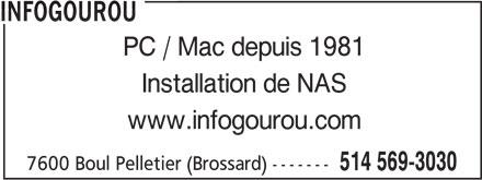 Infogourou (514-569-3030) - Annonce illustrée======= - Installation de NAS www.infogourou.com INFOGOUROU PC / Mac depuis 1981 514 569-3030 7600 Boul Pelletier (Brossard) ------- INFOGOUROU PC / Mac depuis 1981 Installation de NAS www.infogourou.com 7600 Boul Pelletier (Brossard) ------- 514 569-3030