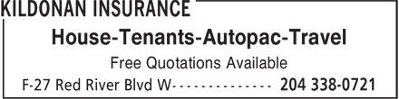 Kildonan Insurance (204-338-0721) - Annonce illustrée======= - House-Tenants-Autopac-Travel Free Quotations Available House-Tenants-Autopac-Travel Free Quotations Available