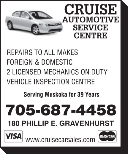 Cruise Automotive & Towing Inc (705-687-4458) - Display Ad - REPAIRS TO ALL MAKES FOREIGN & DOMESTIC 2 LICENSED MECHANICS ON DUTY VEHICLE INSPECTION CENTRE Serving Muskoka for 39 Years 705-687-4458 180 PHILLIP E. GRAVENHURST www.cruisecarsales.com