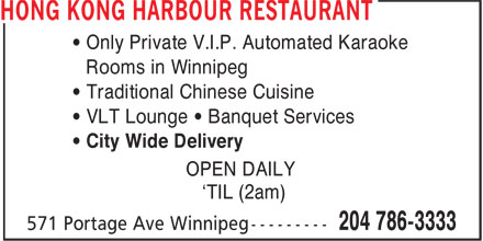 Hong Kong Harbour Restaurant (204-786-3333) - Annonce illustrée======= - • Only Private V.I.P. Automated Karaoke Rooms in Winnipeg • Traditional Chinese Cuisine • VLT Lounge • Banquet Services • City Wide Delivery OPEN DAILY 'TIL (2am)