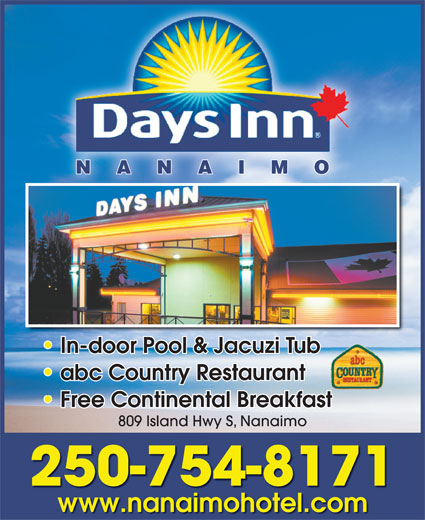 Days Inn Harbourview Nanaimo (250-754-8171) - Annonce illustrée======= - NANAIM ON In-door Pool & Jacuzi Tub In-door Pool & Jacuzi Tub abc Country Restaurant abc Country Restaurant Free Continental Breakfast 809 Island Hwy S, Nanaimo 250-754-8171 www.nanaimohotel.com