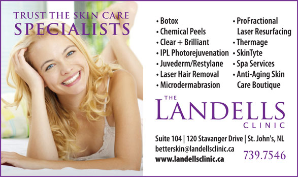 The Landells Clinic Of Cosmetic Dermatology (709-739-7546) - Display Ad - specialists 739.7546 trust the skin care